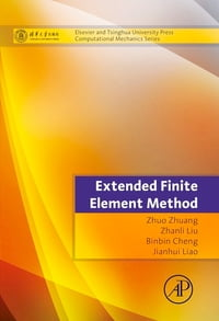 Extended Finite Element Method: Tsinghua University Press Computational Mechanics Series