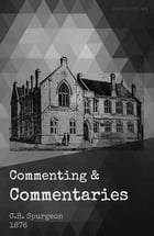 Commenting and Commentaries: Lectures to my Students 1876 by C.H. Spurgeon