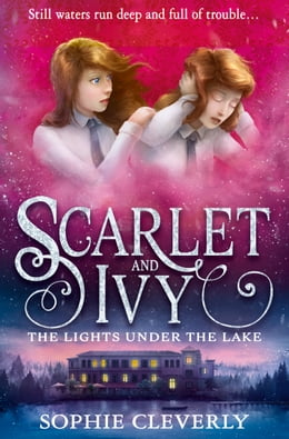 Book The Lights Under the Lake (Scarlet and Ivy, Book 4) by Sophie Cleverly