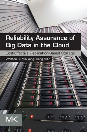 Reliability Assurance of Big Data in the Cloud Cost-Effective Replication-Based Storage