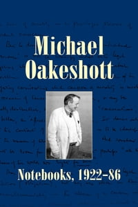 Michael Oakeshott: Notebooks, 1922-86