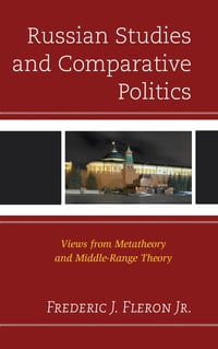 Russian Studies and Comparative Politics: Views from Metatheory and Middle-Range Theory