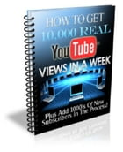 How To Get 10,000 Real YouTube Views In A Week by Anonymous