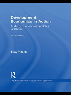 Development Economics in Action Second Edition: A Study of Economic Policies in Ghana