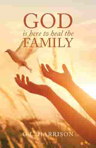 God Is Here to Heal the Family