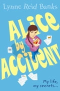 9780007529995 - Lynne Reid Banks: Alice By Accident - Buch