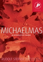 Michaelmas: An Introductory Reader by Rudolf Steiner