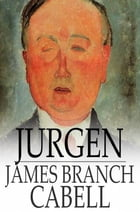 Jurgen: A Comedy of Justice by James Branch Cabell