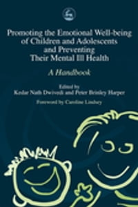 Promoting the Emotional Well Being of Children and Adolescents and Preventing Their Mental Ill…