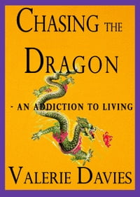 Chasing the Dragon: an addiction to living