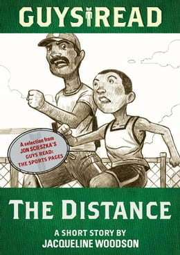 Book Guys Read: The Distance: A Short Story from Guys Read: The Sports Pages by Jacqueline Woodson