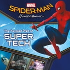 Spider-Man: Homecoming: The Tangled Web of Super Tech by R. R. Busse