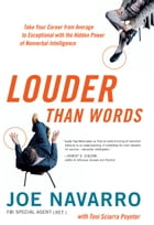 Louder Than Words (Enhanced Edition) by Joe Navarro