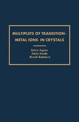 Book Multiplets of Transition-Metal Ions in Crystals by Sugano, Satoru