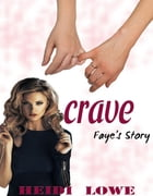 Crave: Faye's Story by Heidi Lowe