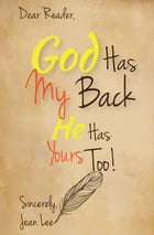 God Has My Back: He Has Yours, Too! by Jean B. Lee
