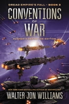 Conventions of War: Dread Empire's Fall by Walter Jon Williams