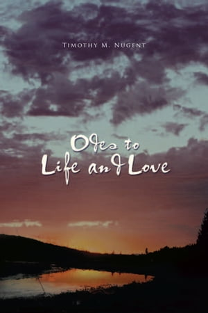 Odes to Life and Love