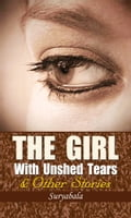 The Girl With Unshed Tears & Other Stories 5945cccf-0e9c-4ccf-82dc-70508f89f267