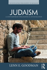 Judaism: A Contemporary Philosophical Investigation