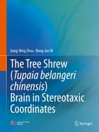 The Tree Shrew (Tupaia belangeri chinensis) Brain in Stereotaxic Coordinates