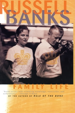 Book Family Life by Russell Banks