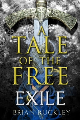 Book A Tale of the Free: Exile by Brian Ruckley