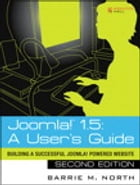 Joomla! 1.5: A User's Guide: Building a Successful Joomla! Powered Website by Barrie M. North
