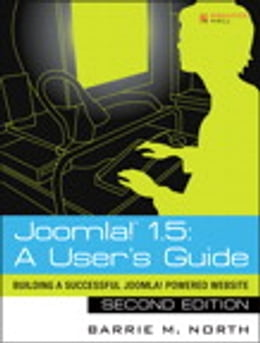 Book Joomla! 1.5: A User's Guide: Building a Successful Joomla! Powered Website by Barrie M. North