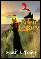 Eden Legacy by Scott Toney