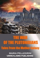 The War of the Plutonidians by Maria Pellegrini