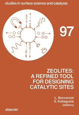 Book Zeolites: A Refined Tool for Designing Catalytic Sites by Bonneviot, L.