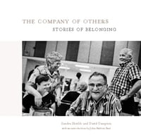 The Company of Others: Stories of Belonging