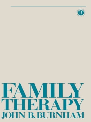 Family Therapy First Steps Towards a Systemic Approach