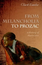 From Melancholia to Prozac: A history of depression