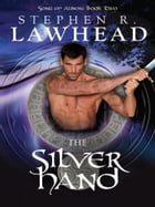 The Silver Hand by Stephen Lawhead