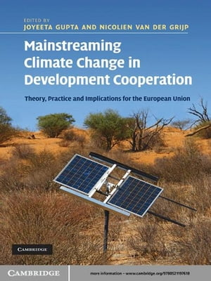 Mainstreaming Climate Change in Development Cooperation Theory,  Practice and Implications for the European Union