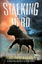 Stalking the Herd: Unraveling the Cattle Mutilation Mystery by Christopher  O'Brien