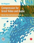 Compression for Great Video and Audio b49721d9-2581-468e-93ee-4ca4da7a8812