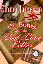 Dr. Bones and the Lost Love Letter by Emma Jameson