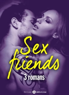Sex-Friends 3 histoires sexy