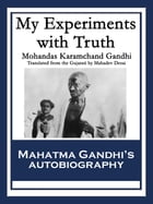 My Experiments with Truth by Mohandas Karamchand Gandhi