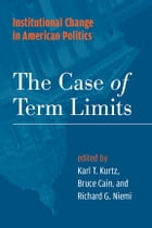 Institutional Change in American Politics: The Case of Term Limits