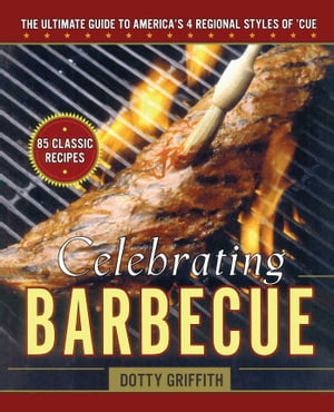 Celebrating Barbecue The Ultimate Guide to America's 4 Regional Styles of 'Cue