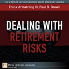 Dealing with Retirement Risks by Frank Armstrong III