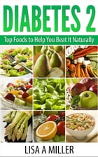 Diabetes 2 Top Foods to Help You Beat It Naturally