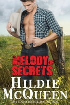 Melody of Secrets: A Magnolias and Moonshine Novella by Hildie McQueen