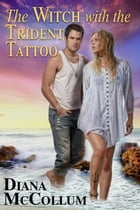 The Witch with the Trident Tattoo: The Coastal Coven, #1 by Diana McCollum