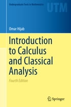 Introduction to Calculus and Classical Analysis by Omar Hijab