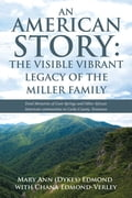 An American Story: the Visible Vibrant Legacy of the Miller Family 8fd4f55b-37ff-48ad-a80a-9076e4c9d34a
